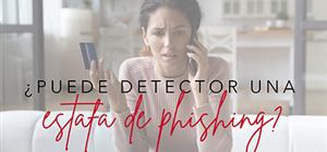 ¿Puede detector una estafa de phishing?