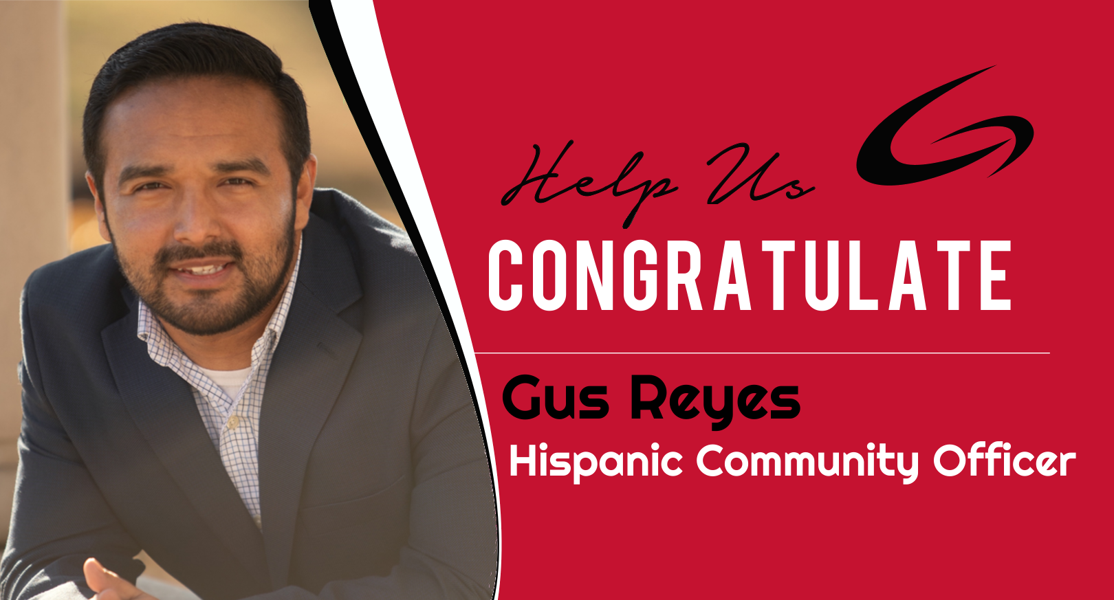 Congratulations to Gus Reyes on becoming our Hispanic Community Officer