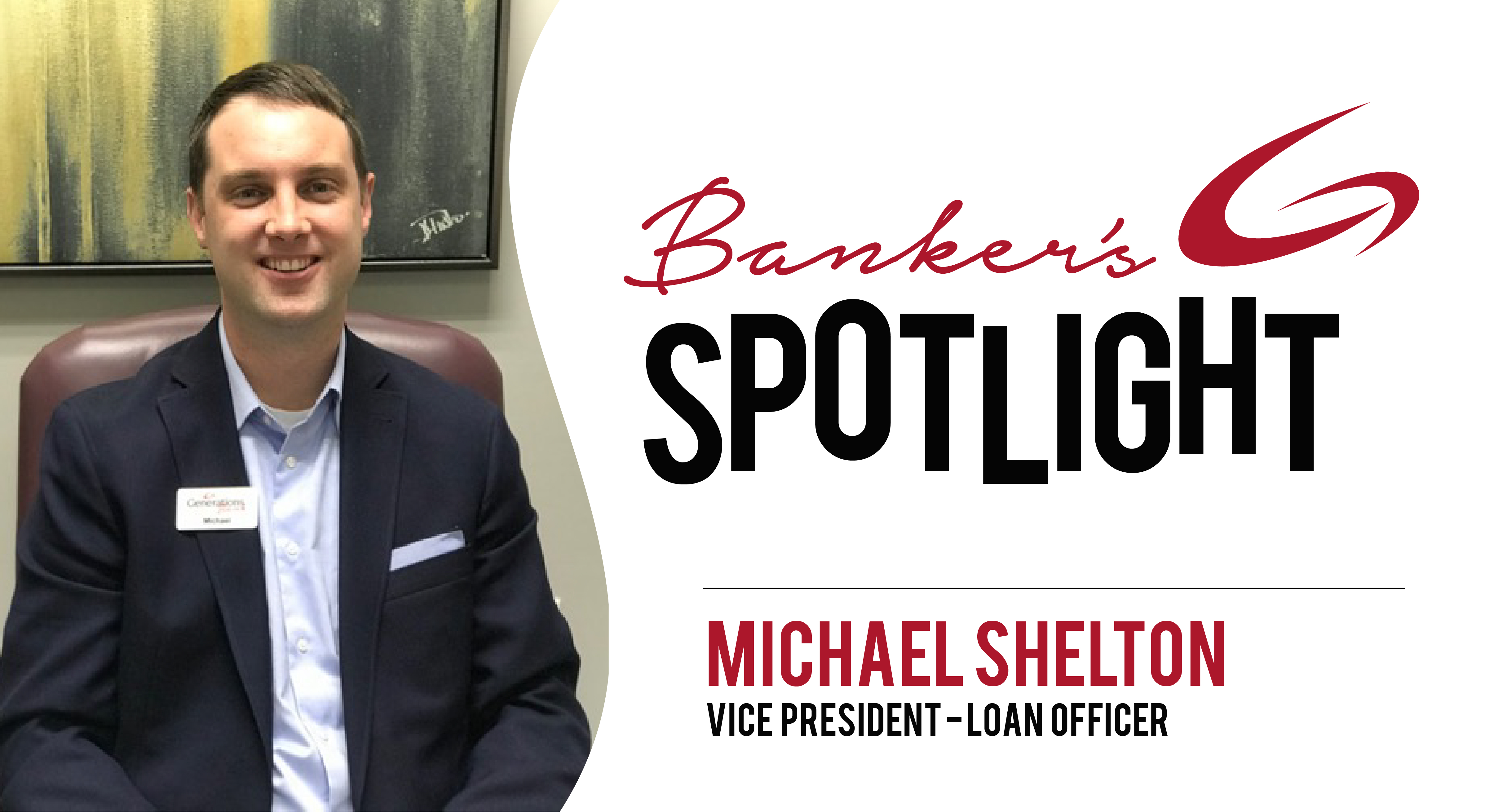 Banker's Spotlight - Michael Shelton