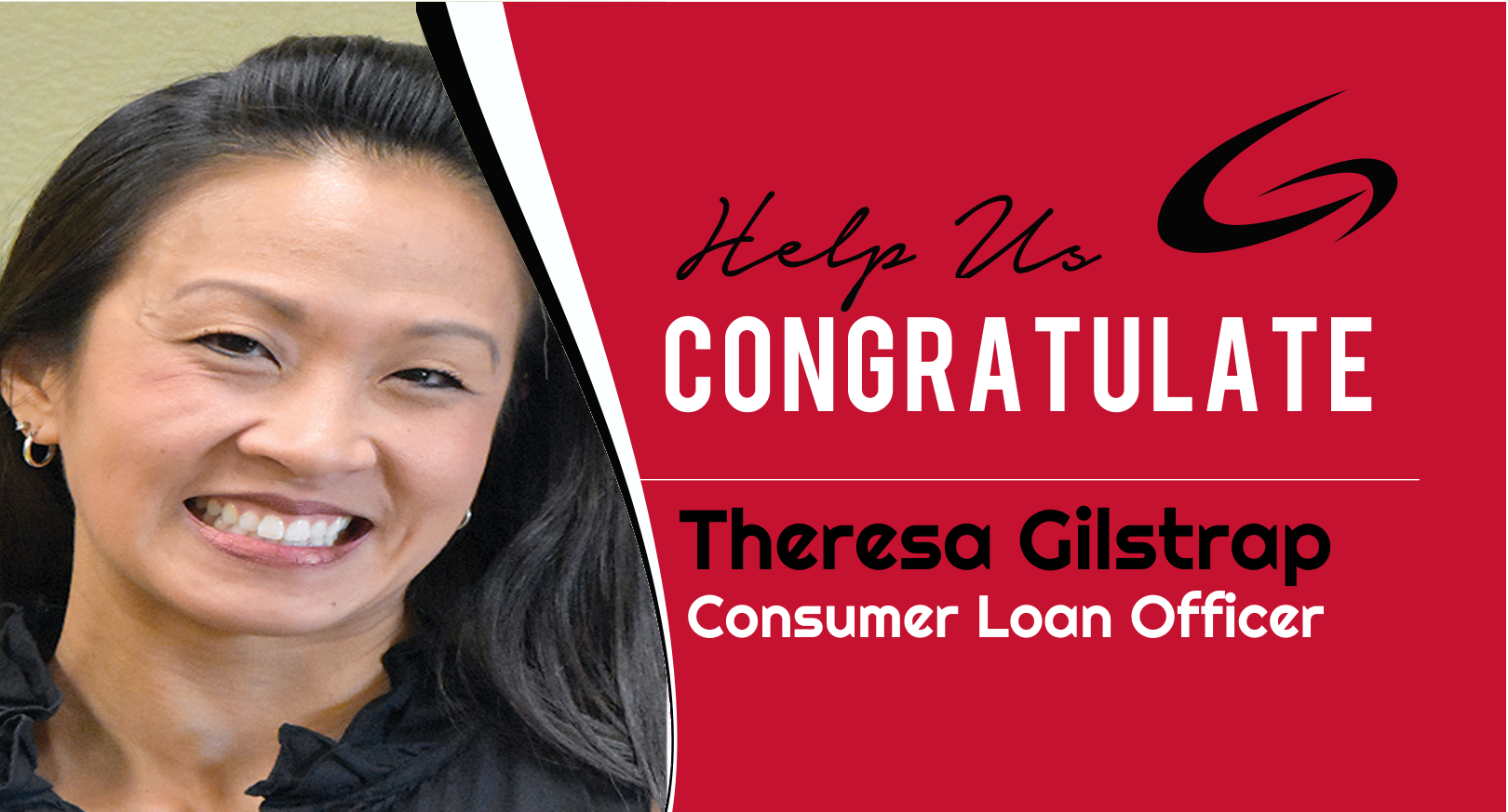 Congratulations to Theresa Gilstrap on becoming a Consumer Loan Officer